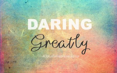 HOW TO OVERCOME FEAR OF FAILURE IN BUSINESS AND DARE GREATLY